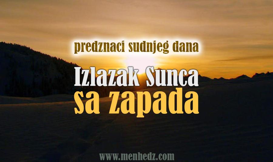 Predznak Sudnjeg dana - izlazak sunca sa zapada
